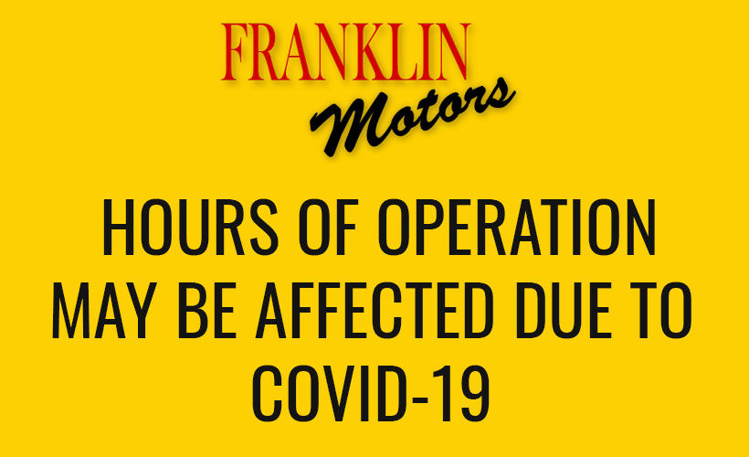 HOURS OF OPERATION MAY BE AFFECTED DUE TO COVID-19
